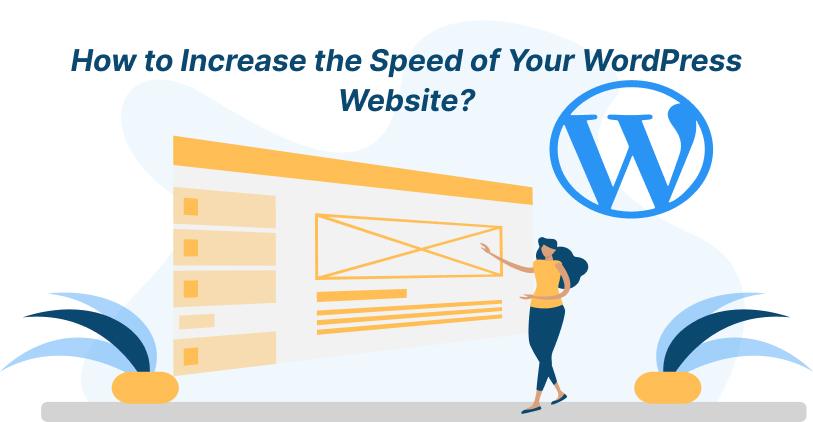 Steps to increase the wordPress Website Speed