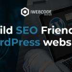 How to create Seo friendly WordPress Websites